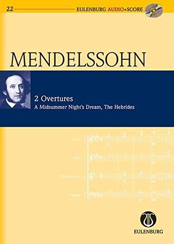 9783795765224: 2 Overtures: Op. 21/Op. 36 A Midsummer Night's Dream/The Hebrides: Eulenburg Audio+Score Series
