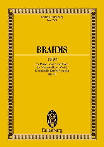 9783795766160: TRIO FOR PIANO VIOLIN AND HORN(OR VIOLONCELLO OR VIOLA)OP.40 E FLAT MAJ STUDY SCORE (Edition Eulenburg)