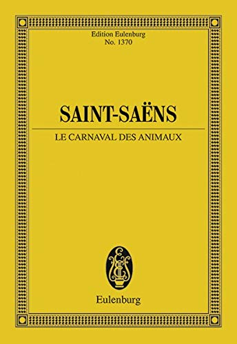 CARNIVAL OF THE ANIMALS LE CARNAVAL DES ANIMAUX STUDY SCORE (Edition Eulenburg)