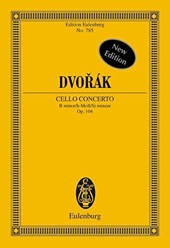 9783795766917: Cello Concerto in B Minor, Op. 104 (Schott) (Edition Eulenburg)