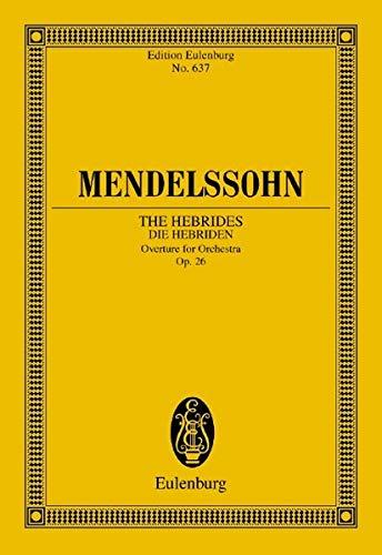 9783795767082: The Hebrides Die Hebriden: Overture for Orchestra Op. 26
