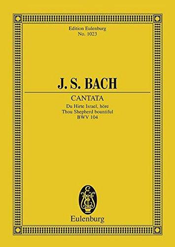 Du Hirte Israel höre : Kantate Nr.104 BWV104 für Soli, gem Chor und Orchester ...