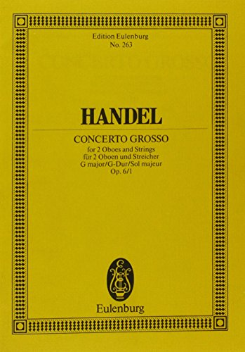 CONCERTO GROSSO FOR 2 OBOES AND STRINGS G MAJOR OP6/1 STUDY SCORE: SCHOTT MUSIK INTL MAINZ