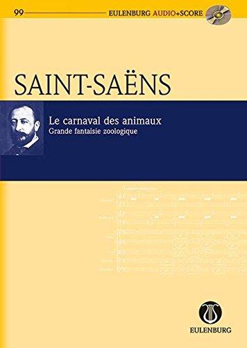 Le carnaval des animaux {Grande fantaisie zoologique: Eulenburg Audio+Score Series, Vol. 99 Study ...
