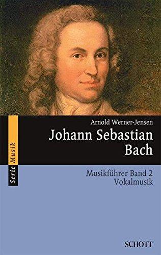 9783795780784: Johann Sebastian Bach: Musikführer - Band 2: Vokalmusik. Band 2