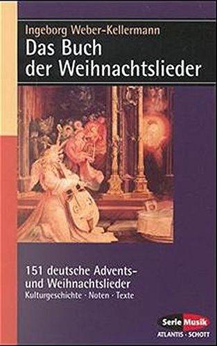 9783795782139: Das Buch der Weihnachtslieder. 151 Deutsche Advents- und Weihnachtslieder. Kulturgeschichte, Noten, Texte, Bilder. (SP 8213) (Livre en allemand)