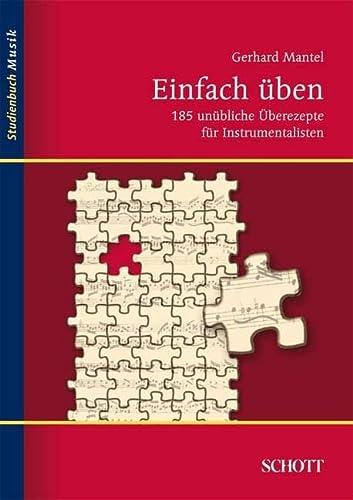 9783795787240: Einfach üben. 185 unübliche Überezepte für Instrumentalisten