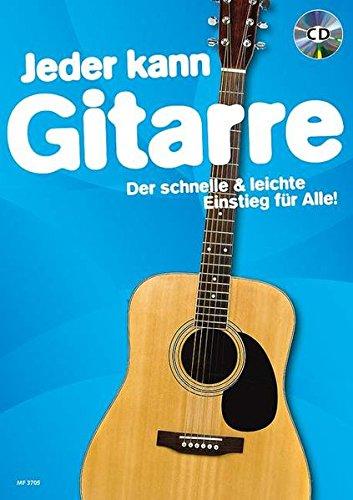 9783795789541: Jeder kann Gitarre. Ausgabe mit CD: Der schnelle & leichte Einstieg für Alle!. Gitarre