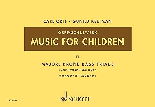 Music for Children: Major: Drone Bass-Triads. Vol. 2. Singstimme, Blockflöte und Schlagzeug. ...