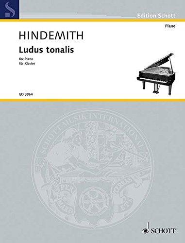 9783795795627: Ludus Tonalis (1942): Studies in Counterpoint, Tonal Organization and Piano Playing (Schott) (Edition Schott)