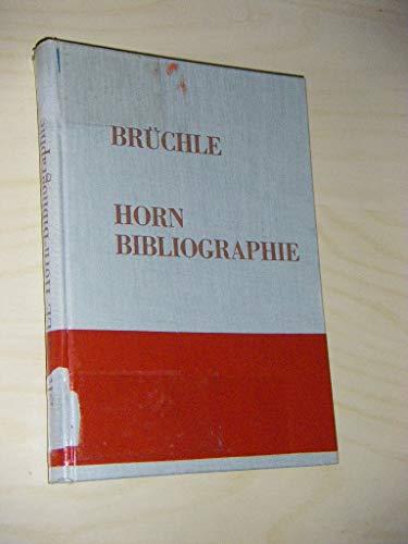 Horn Bibliographie (German Edition): Bernhard Brüchle