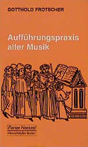 9783795900724: Aufführungspraxis alter Musik