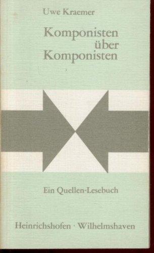 Komponisten über Komponisten : Ein Quellenlesebuch. Taschenbücher: Kraemer, Uwe: