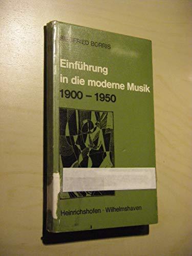 9783795901110: Einführung in die moderne Musik: 1900-1950 (Taschenbücher zur Musikwissenschaft) (German Edition)
