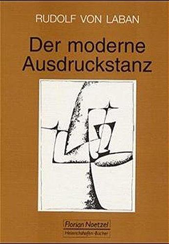 Der moderne Ausdruckstanz in der Erziehung. (9783795903206) by Rudolf von Laban; Lisa Ullmann