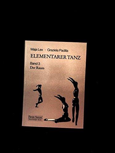 9783795905736: Elementarer Tanz, in 3 Bdn., Bd.3, Der Raum