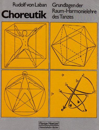 Choreutik. Grundlagen der Raumharmonielehre des Tanzes. (9783795905811) by Rudolf von Laban