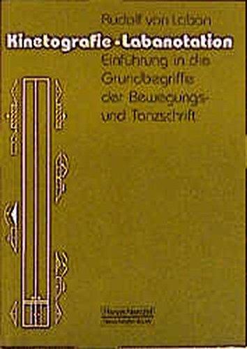 Kinetografie. Labanotation. (9783795906061) by Rudolf von Laban; Claude Perrottet