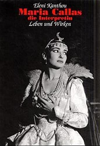 Maria Callas - Die Interpretin - Leben: Kanthou, Eleni