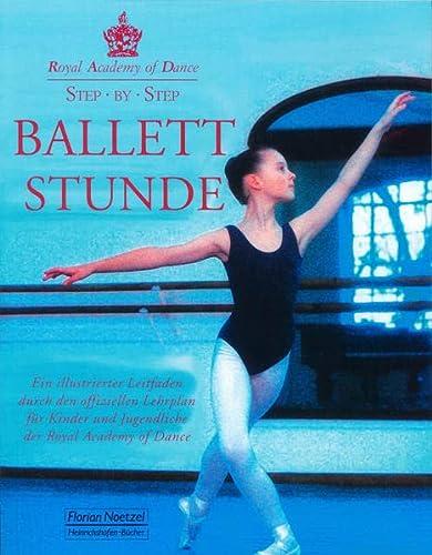 9783795907136: Ballettstunde: Ein illustrierter Leitfaden durch den offiziellen Lehrplan f�r Kinder und Jugendliche der Royal Academy of Dance