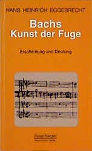 9783795907259: Bachs Kunst der Fuge: Erscheinung und Deutung (Taschenbücher zur Musikwissenschaft) (German Edition)