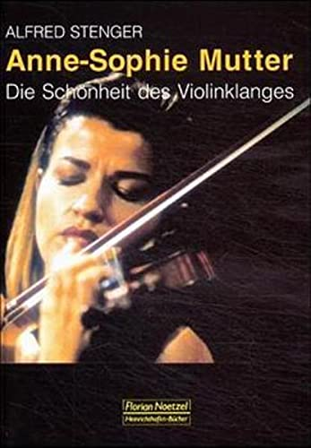 9783795907952: Anne Sophie Mutter: Die Schonheit des Violinklanges (German Edition)