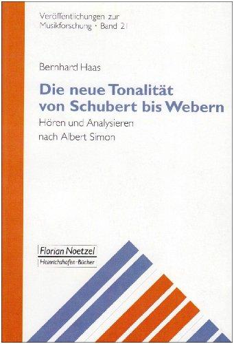 9783795908348: Die neue Tonalität von Schubert bis Webern: Hören und Analysieren nach Albert Simon