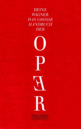 Das große Handbuch der Oper: Heinz Wagner