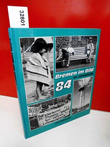 Beispielbild für Bremen im Bild 84: Mit einer Jahreschronik zum Verkauf von Gerald Wollermann