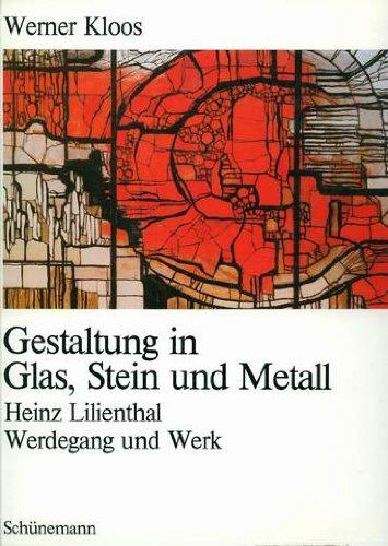 9783796117640: Heinz Lilienthal - Werdegang und Werk. Gestaltung in Glas, Stein und Metall.