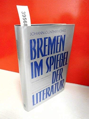 9783796118128: Bremen im Spiegel der Literatur: Ein Hand- und Lesebuch (German Edition)