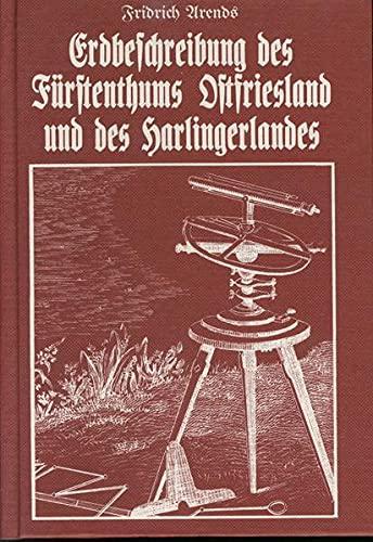 Erdbeschreibung des Fürstenthums Ostfriesland und des Harlingerlandes: Fridrich Arends