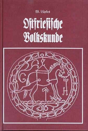 Ostfriesische Volkskunde: W. Lüpkes