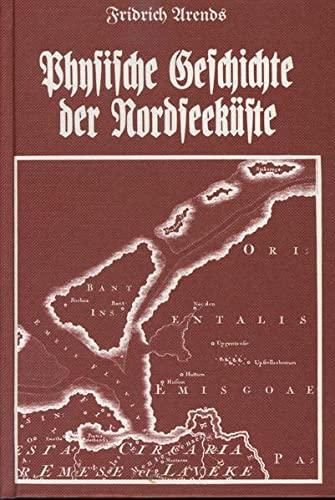 Physische Geschichte der Nordseeküste und deren Veränderungen durch Sturmfluthen seit der...