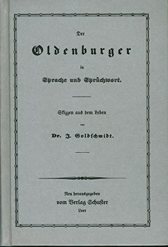 9783796301407: Der Oldenburger in Sprache und Sprüchwort: Skizzen aus dem Leben (Schuster Reprint)