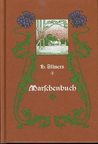 Marschenbuch: Land- u. Volksbilder aus d. Marschen: Allmers, Hermann