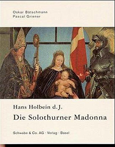 9783796510502: Hans Holbein d.J., die Solothurner Madonna: Eine Sacra Conversazione im Norden