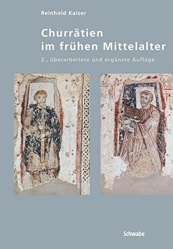 9783796510649: Churrätien im frühen Mittelalter: Ende 5. bis Mitte 10. Jahrhunderts