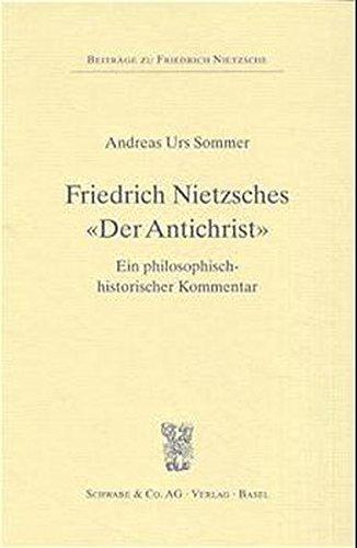 Friedrich Nietzsches 'Der Antichrist': Andreas Urs Sommer