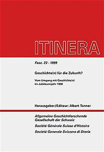 Geschichte(n) für die Zukunft?. Vom Umgang mit Geschichte(n) im Jubiläumsjahr 1998.: ...