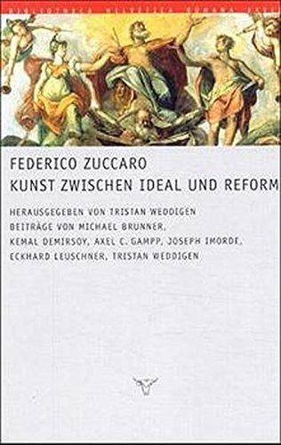 Federico Zuccaro - Kunst zwischen Ideal und Reform: Tristan Weddingen