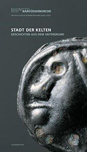 Stadt der Kelten. Geschichten aus dem Untergrund. Erschienen zur Ausstellung Stadt der Kelten - ...