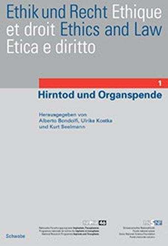 Ethik und Recht 1. Hirntod und Organspende: Alberto Bondolfi