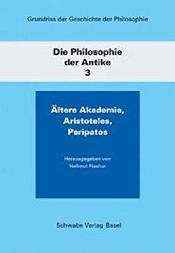 9783796519987: Die Philosophie Der Antike / Altere Akademie, Aristoteles, Peripatos (Grundriss Der Geschichte Der Philosophie) (German Edition)