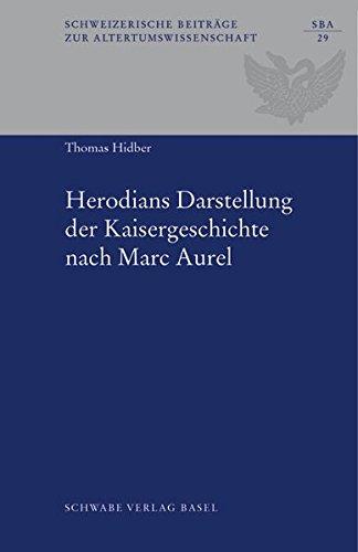 Herodians Darstellung der Kaisergeschichte nach Marc Aurel: Thomas Hidber
