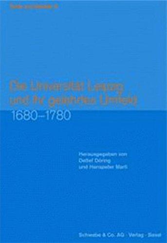 Die Universität Leipzig und ihr gelerntes Umfeld 1680-1780: Detlef Döring