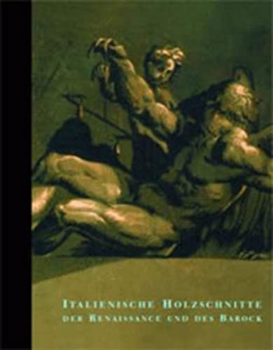 Italienische Holzschnitte der Renaissance und des Barock. Bestandeskatalog der Graphischen Sammlung...