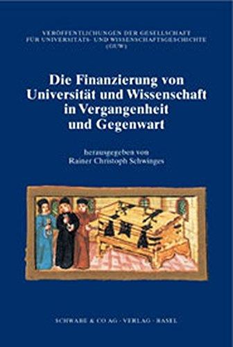 Finanzierung von Universität und Wissenschaft in Vergangenheit und Gegenwart: Rainer Christoph...
