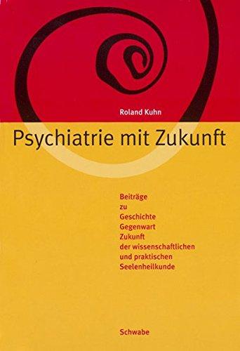 Psychiatrie mit Zukunft: Roland Kuhn