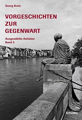 Vorgeschichte zur Gegenwart 3: Georg Kreis